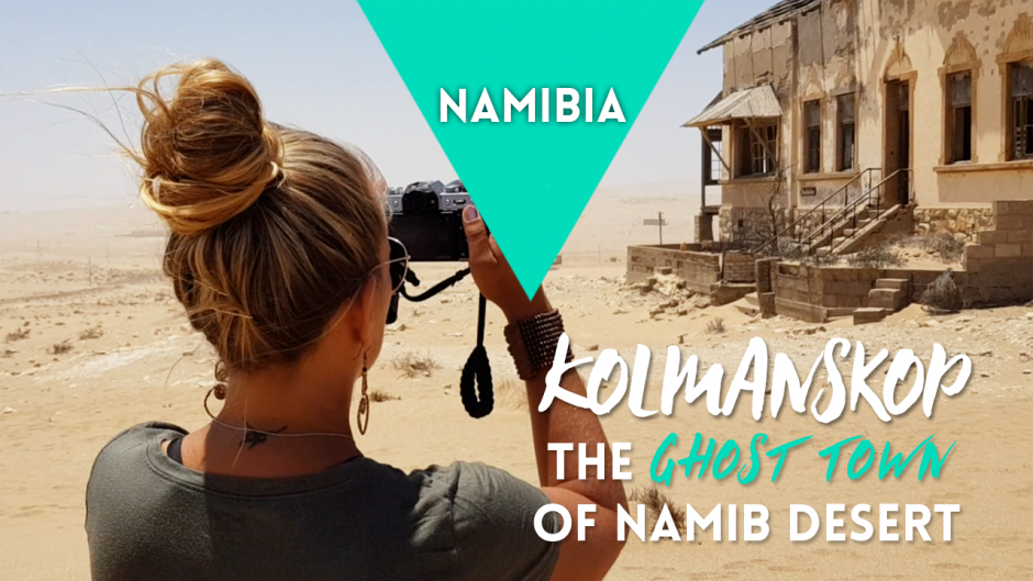 NAMIBIA: Kolmanskop – The Ghost Town of Namib Desert